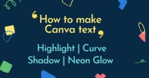 Make Canva Text highlight | Curve | Shadow | Neon Glow
