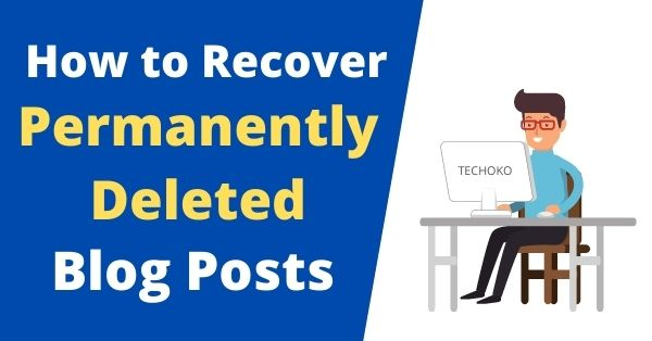 How to recover permanently deleted blog posts