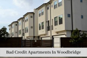 Apartments for Rent in Woodbridge VA with Bad Credit People