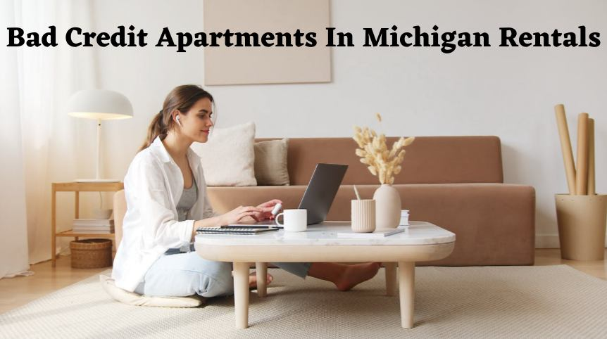 How To Find Apartments That Accept Bad Credit in Michigan