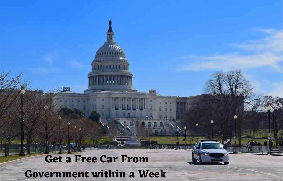 Get a Free Car From Government within a Week – Apply Now…!!