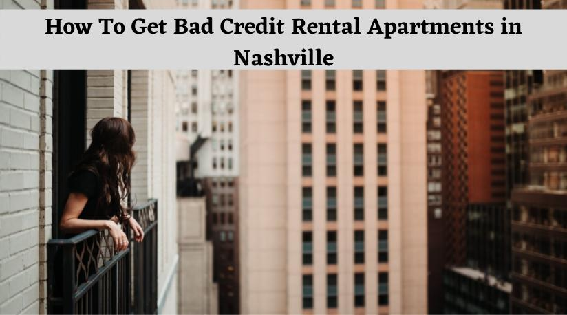 How To Get Apartments for Rent in Nashville TN with Bad Credit