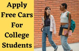 Apply Free Cars For College Students – Make Your Choice