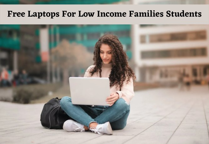 Free Laptops For Low Income Families Students (Apply Today)