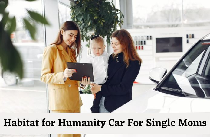 Habitat for Humanity Car Donation | Single Mothers Apply To Get