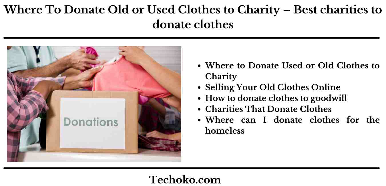 Where To Donate Old or Used Clothes to Charity – Best Place To Get
