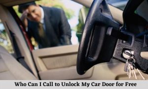 Who Can I Call to Unlock My Car Door for Free?